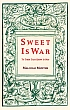 Book cover for Sweet is War