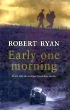 image of novel Early One Morning by Robert Ryan