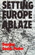 Book cover for Setting Europe Ablaze