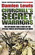 image of book Churchill's Secret Warriors by Damien Lewis