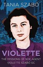 image of book Violette: The Missions of SOE Agent Violette Szabó GC by Tania Szabo
